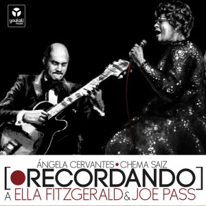 Angela Cervantes y Chema Saiz Recordando a Ella Fitzgerald y Joe Pass