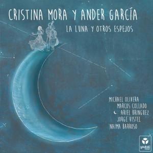 Cristina Mora y Ander García - La Luna y otros espejos