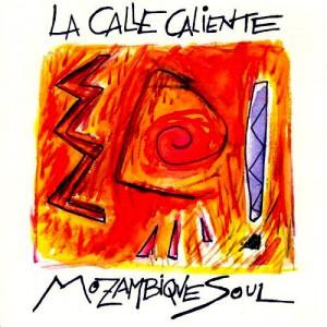 La CAlle Caliente Mozambique Soul